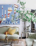 So Chic: Glamourous Lives, Stylish Places (Hardcover)