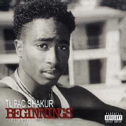 Tupac Shakur - Beginnings (Parental Advisory)