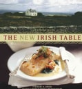 The New Irish Table: 70 Contemporary Recipes (Paperback)
