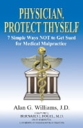 Physician, Protect Thyself: 7 Simple Ways Not to Get Sued for Medical Malpractice (Paperback)