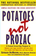 Potatoes Not Prozac: Simple Solutions for Sugar Sensitivity (Paperback)