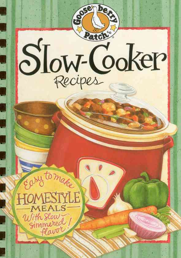 Slow-Cooker Recipes: Easy to Make Homestyle Meals With Slow Simmered Flavor! (Hardcover)