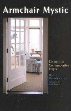 Armchair Mystic: Easing into Contemplative Prayer (Paperback)