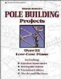 Monte Burch's Pole Building Projects: Over 25 Low-Cost Plans (Paperback)