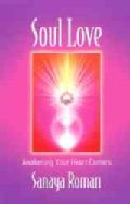 Soul Love: Awakening Your Heart Centers (Paperback)