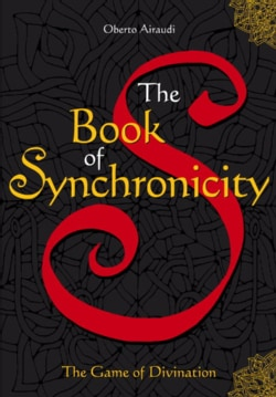 The Book of Synchronicity: The Game of Divination (Novelty book)