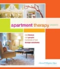 Apartment Therapy Presents: Real Homes, Real People, Hundreds of Real Design Solutions (Hardcover)