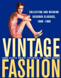 Vintage Fashion: Collecting and Wearing Designer Classics (Hardcover)