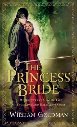 The Princess Bride: S. Morgenstern's Classic Tale of True Love and High Adventure (Paperback)