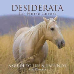 Desiderata for Horse Lovers: A Guide to Life & Happiness (Hardcover)