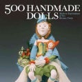 500 Handmade Dolls: Modern Explorations of the Human Form (Paperback)