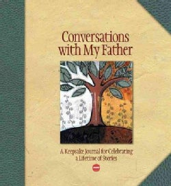 Conversations With My Father: A Keepsake Journal for Celebrating a Lifetime of Stories (Notebook / blank book)