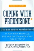 Coping With Prednisone: And Other Cortisone-related Medicines (Paperback)