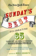 The New York Times Sunday's Best: Celebrating 65 Years of America's Favorite Crossword Puzzle, 75 Classic Sunday ... (Paperback)