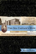 The Sea Captain's Wife: A True Story of Love, Race, and War in the Nineteenth Century (Paperback)
