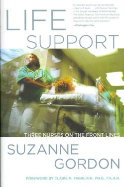 Life Support: Three Nurses on the Front Lines (Paperback)