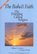 The Baha'I Faith: The Emerging Global Religion (Paperback)