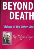 Beyond Death: Visions of the Other Side (Paperback)