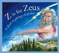 Z Is for Zeus: A Greek Mythology Alphabet (Hardcover)