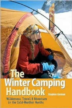 The Winter Camping Handbook: Wilderness Travel & Adventure in the Cold-Weather Months (Paperback)