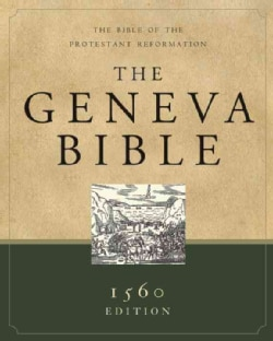 The Geneva Bible: 1560 Edition, Black Leather : The Bible of the Protestant Reformation (Paperback)