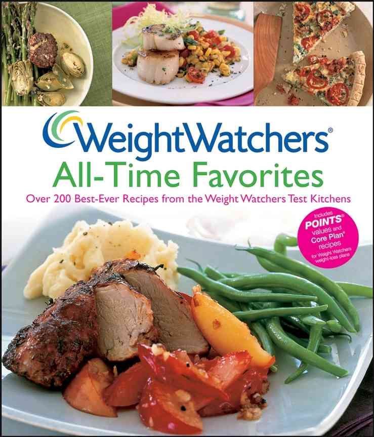 Weight Watchers All-time Favorites: Over 200 Best-ever Recipes from the Weight Watchers Test Kitchens (Hardcover)