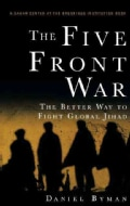 The Five Front War: The Better Way to Fight Global Jihad (Hardcover)