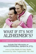 What If It's Not Alzheimer's?: A Caregiver's Guide to Dementia (Paperback)