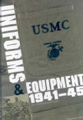 USMC Uniforms, Insignia and Equipment of the United States Marine Corps: 1941 - 1945 (Hardcover)