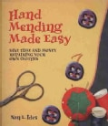 Hand Mending Made Easy: Save Time and Money Repairing Your Own Clothes (Paperback)