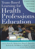 Team-Based Learning for Health Professions Education: A Guide to Using Small Groups for Improving Learning (Paperback)