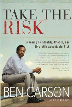 Take the Risk: Learning to Identify, Choose, and Live with Acceptable Risk (Hardcover)