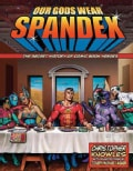 Our Gods Wear Spandex: The Secret History of Comic Book Heroes (Paperback)