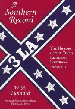 A Southern Record: The History of the Third Regiment Louisiana Infantry (Paperback)