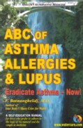 ABC of Asthma, Allergies and Lupus: Eradicate Asthma - Now! (Paperback)