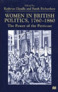 Women in British Politics, 1760-1860: The Power of the Petticoat (Hardcover)
