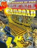 The Building of the Transcontinental Railroad (Paperback)