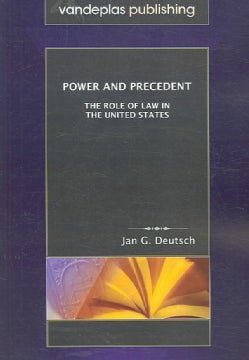 Power and Precedent: The Role of Law in the United States (Paperback)