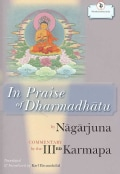 In Praise of Dharmadhatu: Nagarjuna and the Third Karmapa, Rangjung Dorje (Hardcover)