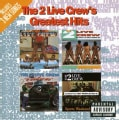 2 Live Crew - 2 Live Crew's Greatest Hits (Parental Advisory)