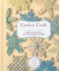 Cookie Craft: From Baking to Luster Dust, Designs and Techniques for Creative Cookie Occasions (Hardcover)