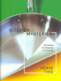 Kitchen Mysteries: Revealing the Science of Cooking (Hardcover)