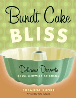 Bundt Cake Bliss: Delicious Desserts from Midwest Kitchens (Paperback)