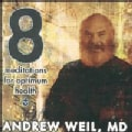 Andrew Weil - 8 Meditations for Optimum Health