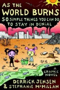 As the World Burns: 50 Simple Things You Can Do to Stay in Denial (Paperback)