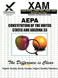 AEPA Constitution of the United States and Arizona 33: Teacher Certification Exam (Paperback)