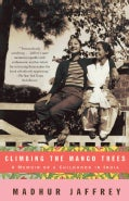 Climbing the Mango Trees: A Memoir of a Childhood in India (Paperback)