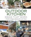 Outdoor Kitchen Ideas That Work: Creative Design Solutions for Your Home (Paperback)