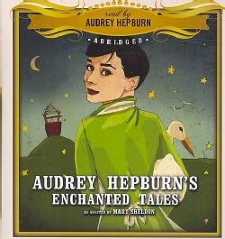Audrey Hepburn's Enchanted Tales (CD-Audio)