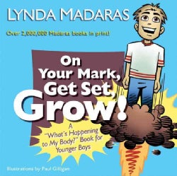 """On Your Mark, Get Set, Grow!: A """"What's Happening to My Body?"""" Book for Younger Boys (Paperback)"""